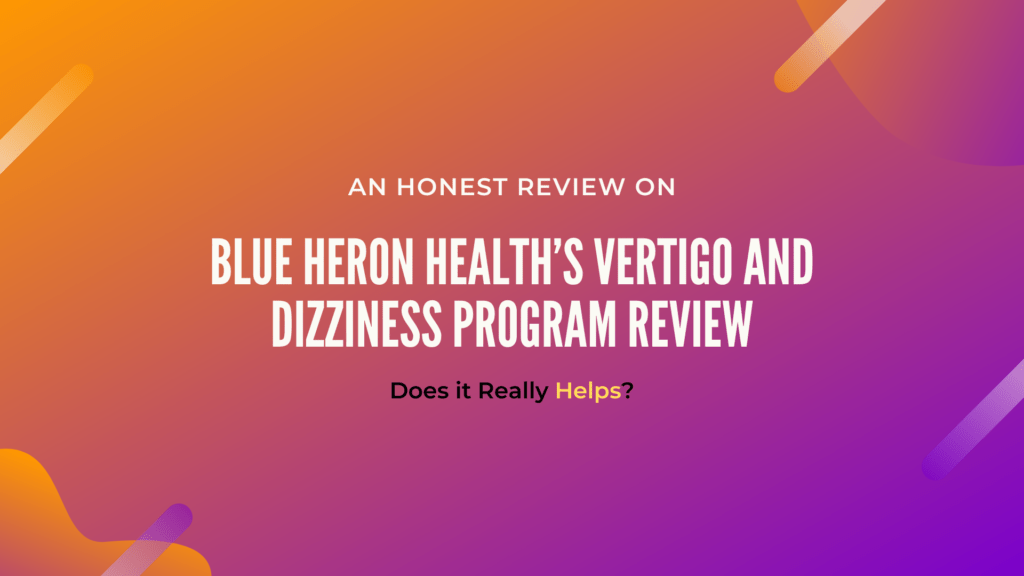 Blue Heron Health's Vertigo and Dizziness Program Review